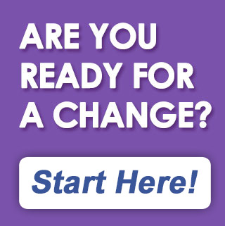 Are You Ready For A Change? Click here to find out!
